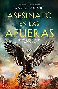 Asesinato en las afueras: Un caso del cuestor Flavio Callido par Walter Astori
