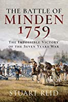 The Battle of Minden 1759: The Impossible Victory of the Seven Years War