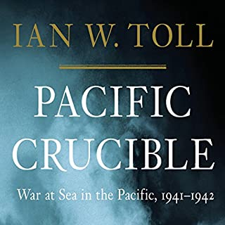 Pacific Crucible: War at Sea in the Pacific, 1941-1942 audiobook cover art
