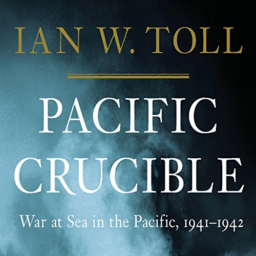Pacific Crucible: War at Sea in the Pacific, 1941-1942                   By:                                                                                                                                 Ian W. Toll                               Narrated by:                                                                                                                                 Grover Gardner                      Length: 22 hrs and 6 mins     1,522 ratings     Overall 4.7