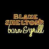 Songtexte von Blake Shelton - Blake Shelton's Barn & Grill