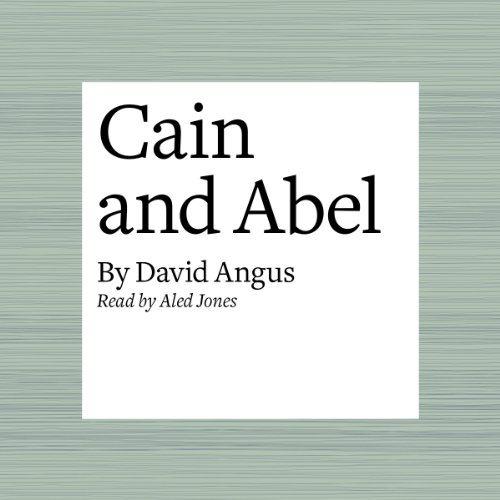 Cain and Abel                   By:                                                                                                                                 David Angus                               Narrated by:                                                                                                                                 Aled Jones                      Length: 4 mins     Not rated yet     Overall 0.0