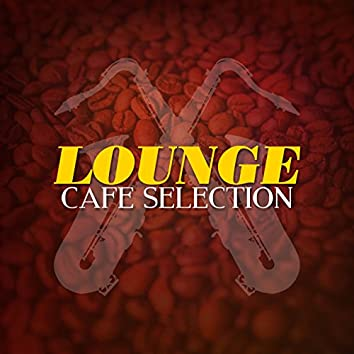 Lounge Cafe Selection
