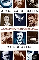 Wild Nights! Deluxe Edition: Stories About the Last Days of Poe, Dickinson, Twain, James, and Hemingway (Art of the Story)