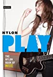 Play: The NYLON Book of Music