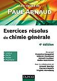 Les cours de Paul Arnaud - Exercices résolus de Chimie générale - 4e éd.