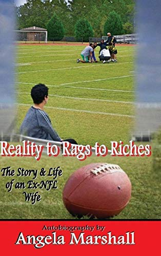 Book: Reality to Rags to Riches - The Story and Life of an Ex-NFL Wife by Angela Marshall