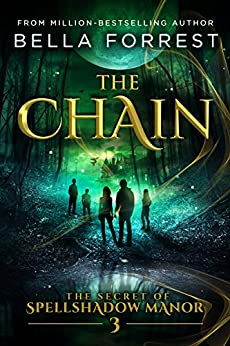 The Secret of Spellshadow Manor 3: The Chain by [Bella Forrest]