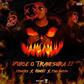 Dulce o Travesura 2 (feat. Flowers & Fino Nacho)