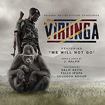 We Will Not Go (From The Virunga Original Motion Picture Soundtrack)