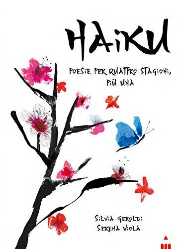 Haiku. Poesie per quattro stagioni più una