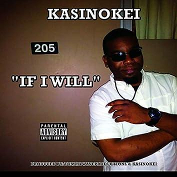 IF I Will