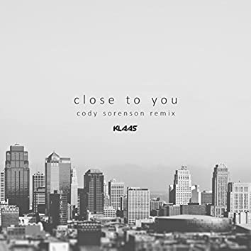 Close to You (Cody Sorenson Remix)