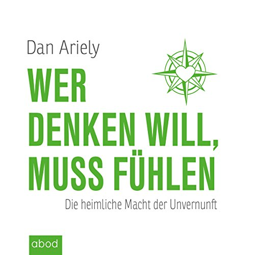 Wer denken will, muss fühlen     Die heimliche Macht der Unvernunft              By:                                                                                                                                 Dan Ariely                               Narrated by:                                                                                                                                 Martin Harbauer                      Length: 6 hrs and 30 mins     Not rated yet     Overall 0.0