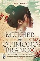 A Mulher do Quimono Branco (Portuguese Edition)