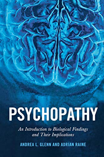 Psychopathy: An Introduction to Biological Findings and Their Implications (Psychology and Crime, 1)