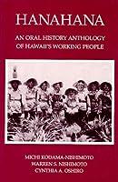 Hanahana: An Oral History Anthology of Hawaii's Working People