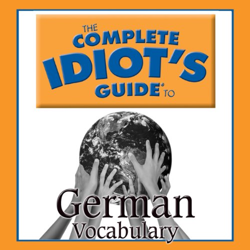 The Complete Idiot's Guide to German, Vocabulary audiobook cover art