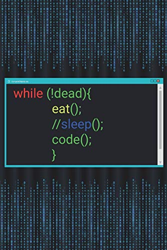While !Dead Eat Sleep Code: Funny Coding Programmer Software - 110 Pages Notebook/Journal