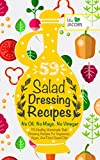 Salad Dressing: 59 Healthy Homemade Salad Dressing Recipes For Vegetarian, Vegan, And Plant Based...