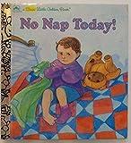 No Nap Today! (Little Golden Book)