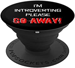 I'm Introverting Please Go Away Funny Saying Introvert Black - PopSockets Grip and Stand for Phones and Tablets