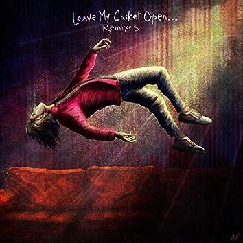 Leave My Casket Open... (Remixes)