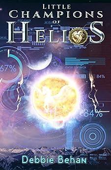 Little Champions of Helios by [Debbie Behan]
