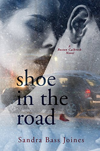 Book: Shoe in the Road - A Boston Calbreth Novel by Sandra Bass Joines