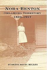 Nora Benton Oklahoma Territory 1894-1897 Paperback