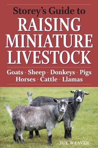 Storey's Guide to Raising Miniature Livestock: Goats, Sheep, Donkeys, Pigs, Horses, Cattle, Llamas (Storey's Guide to Raising) by [Sue Weaver]