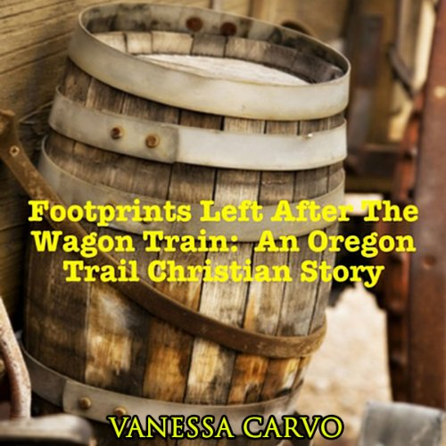 Footprints Left After The Wagon Train audiobook cover art