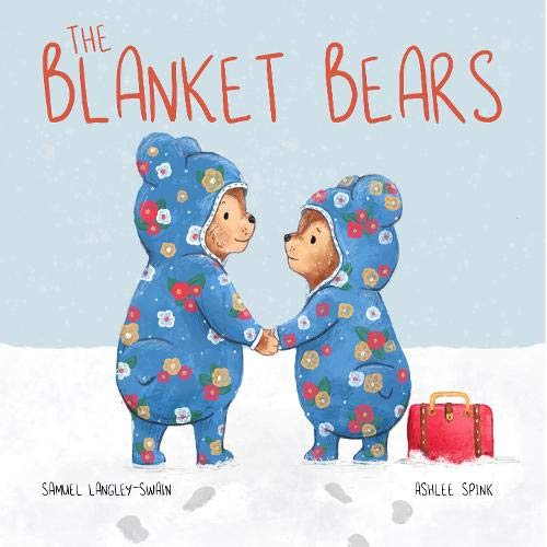 The Blanket Bears by Samuel Langley-Swain