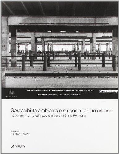 Sostenibilità ambientale e rigenerazione urbana. I programmi di riqualificazione urbana in Emilia Romagna