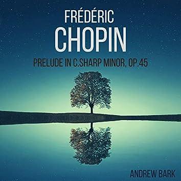 Chopin: Prelude in C-sharp Minor, Op.45