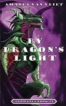 By Dragon's Light (Arohanui) (Volume 2)