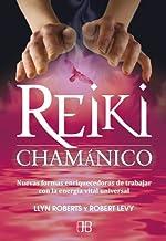 Reiki chamánico: Nuevas formas enriquecedoras de trabajar con la energía vital universal (Spanish Edition)