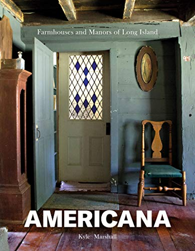 Compare Textbook Prices for Americana: Farmhouses and Manors of Long Island 1 Edition ISBN 9780764357862 by Marshall, Kyle