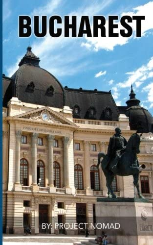 Bucharest A Bucharest Travel Guide for Your Perfect Bucharest Adventure Written by Local Romanian product image