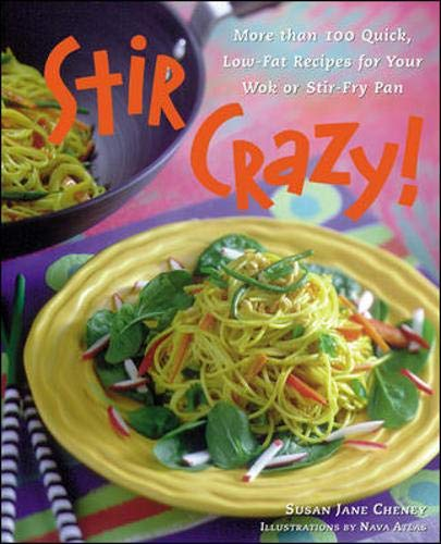 Stir Crazy!: More Than 100 Quick, Low-Fat Recipes for Your Wok or Stir-Fry Pan