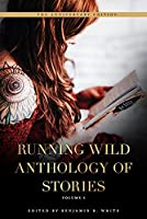 Running Wild Anthology of Stories: Volume 5