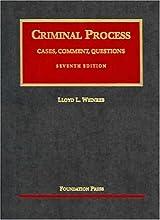 Criminal Process: Cases, Comment, Questions