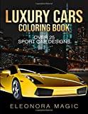 Luxury Cars Coloring Book: Over 25 Sport Car Designs