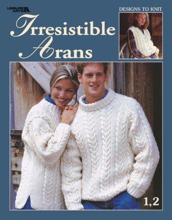 Irresistible Arans - Knitting Patterns