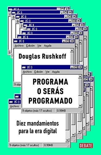 Programa o serás programado: Diez mandamientos para la era digital (Ensayo y Pensamiento)