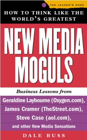 How to Think Like the World's Greatest New Media Moguls (The Leader's Edge)