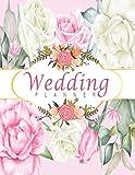 Wedding Planner: Wedding Planner Book and Organizer for The Bride, Complete Worksheets, Checklists, Guest Book, Budget Planning Workbook (Wedding Planner Book)