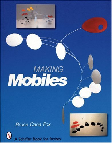 Making Mobiles (Schiffer Book for Artists)