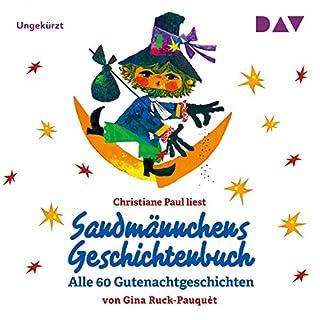 Sandmännchens Geschichtenbuch     Alle 60 Gutenachtgeschichten              Autor:                                                                                                                                 Gina Ruck-Pauquèt                               Sprecher:                                                                                                                                 Christiane Paul                      Spieldauer: 3 Std. und 23 Min.     2 Bewertungen     Gesamt 5,0