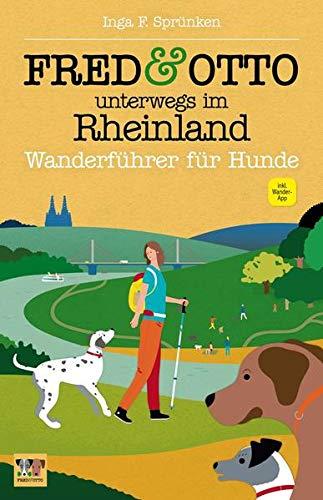 FRED & OTTO unterwegs im Rheinland: Wanderführer für Hunde
